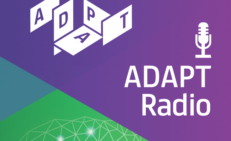 The ADAPT Centre Launches New Podcast Series: ADAPT Radio